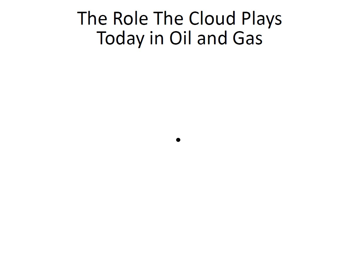 Baker Hughes Role of Cloud in Oil and Gas