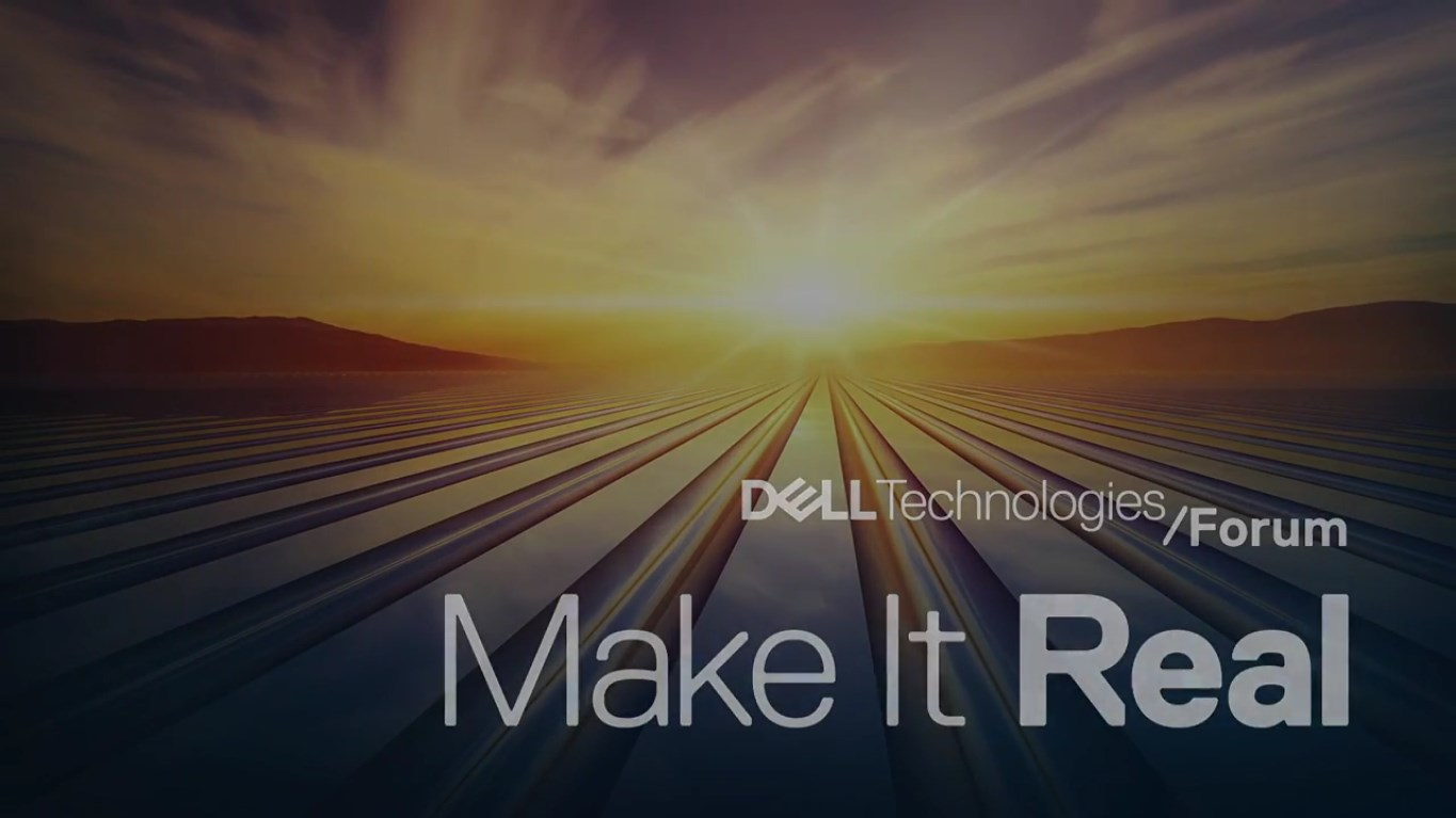 Dell Technologies Forum 2018 - Make It Real